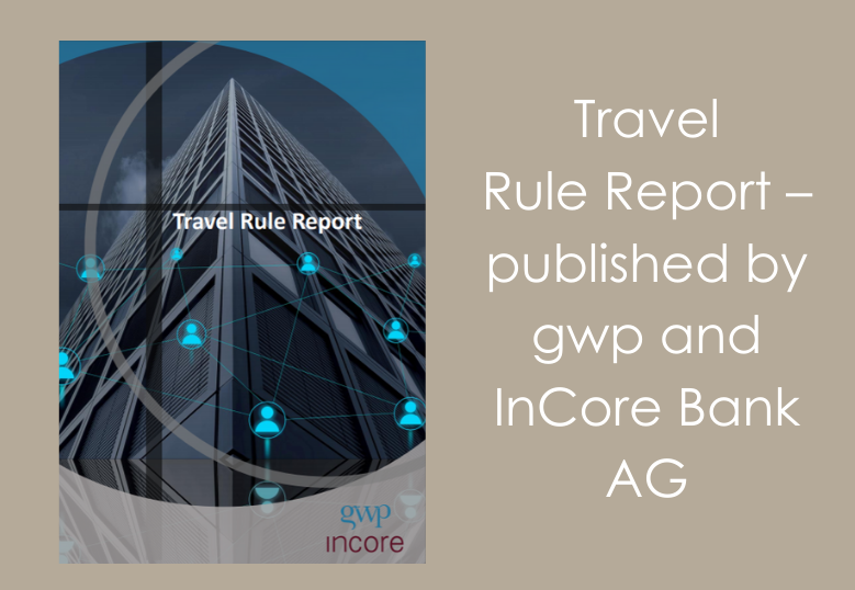 Travel Rule Report – published by gwp and InCore Bank AG